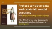 Privacy-Preserving Machine Learning: secure user data without sacrificing model accuracy