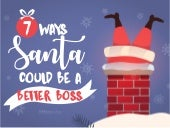 7 Ways Santa Could Be A Better Boss
