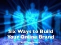 Six Ways to Build Your Online Brand fo REALTORS
