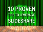 10 Proven Tips for Leveraging Slideshare