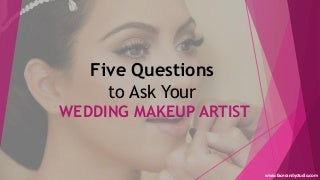 5 Questions to Ask Before Booking a Wedding Makeup Artist
