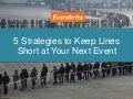5 Strategies to Keep Lines Short at Your Next Event
