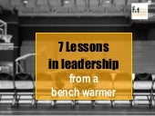 7 lessons in leadership from a bench warmer