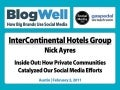 BlogWell Austin Social Media Case Study: InterContinental Hotels Group, presented by Nick Ayres