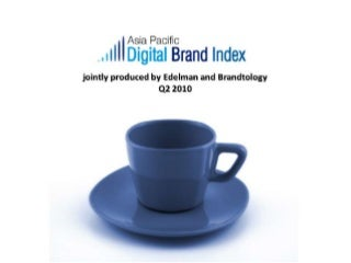 Asia Pacific Digital Brand Index 10.2 by Brandtology and Edelman