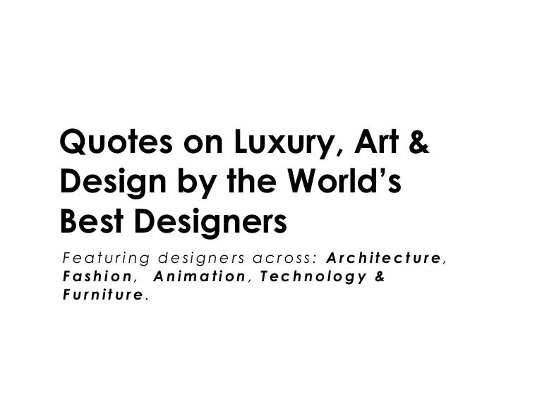 quotes on luxury art design by the world s best designers