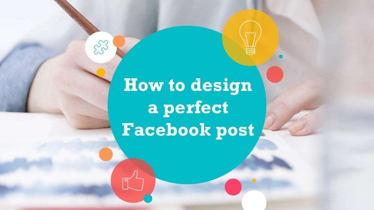 A quick guide to designing a perfect Facebook post, including how to choose the best image, dimensions and what kind of content works best.  Presentation by ht…