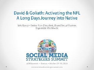 David & Goliath: Activating the NFL A Long Days Journey into Native