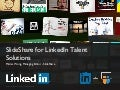 SlideShare for LinkedIn Talent Solutions