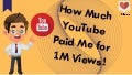 How much YouTube paid for 1m views.