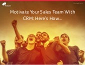 How to use CRM to motivate your sales team