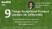 9 Things Exceptional Product Leaders Do Differently - ProductCamp Pittsburgh 2018