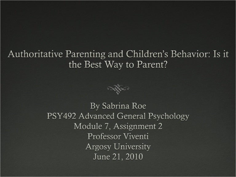 Authoritative Parenting and Children's Behavior: Is it the