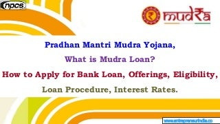 Pradhan Mantri Mudra Yojana, What is Mudra Loan?