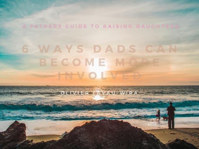 Olivier Lavau-Wira's Guide to Raising Daughters