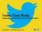 Twitter Case Study - Generate strong leads that convert to sales