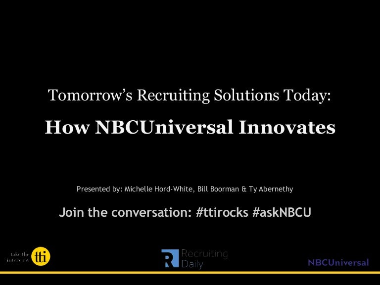 Tomorrow's Recruiting Solutions Today: How NBCUniversal
