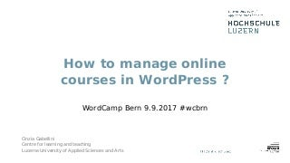 How to manage online courses in WordPress - WordCamp Bern 2017