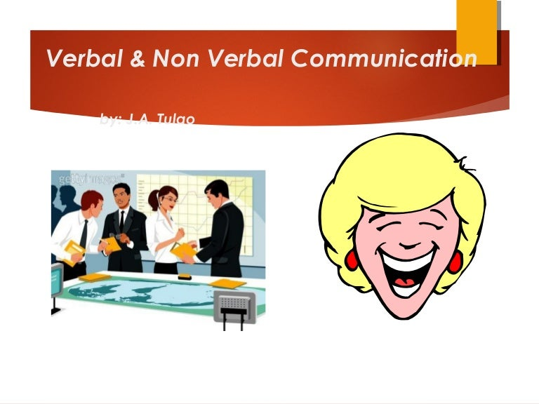 Verbal And Nonverbal Communication .genetic time, biological time, perceptual time, psychological time, and sociocuftural time. verbal and nonverbal communication