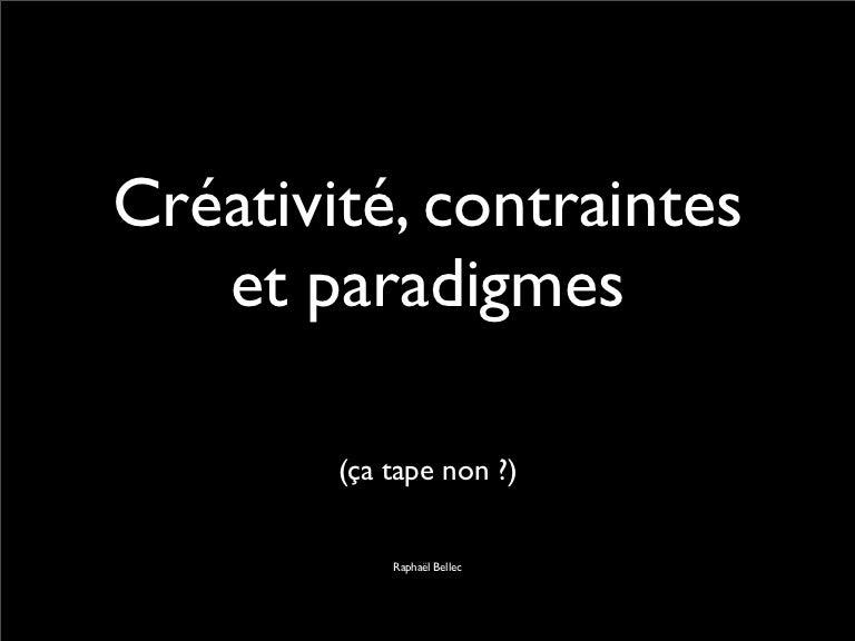 Contrainte, créativité et paradigmes.