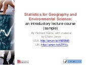Statistics for Geography and Environmental Science:an introductory lecture course (sample)