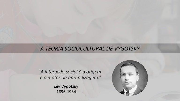 A Teoria Sociocultural De Vygotsky