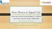 Slow Down to Speed Up! Sustainable Living & Capacity Building