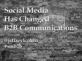 Social Media Has Changed B2B Communications