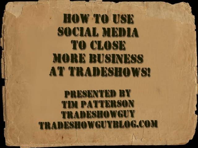 Using Social Media to Close More Business at Tradeshows