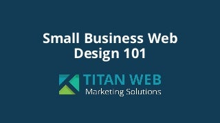 Small Business Web Design 101