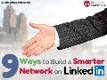 9 Ways to Build a Smarter Network on LinkedIn