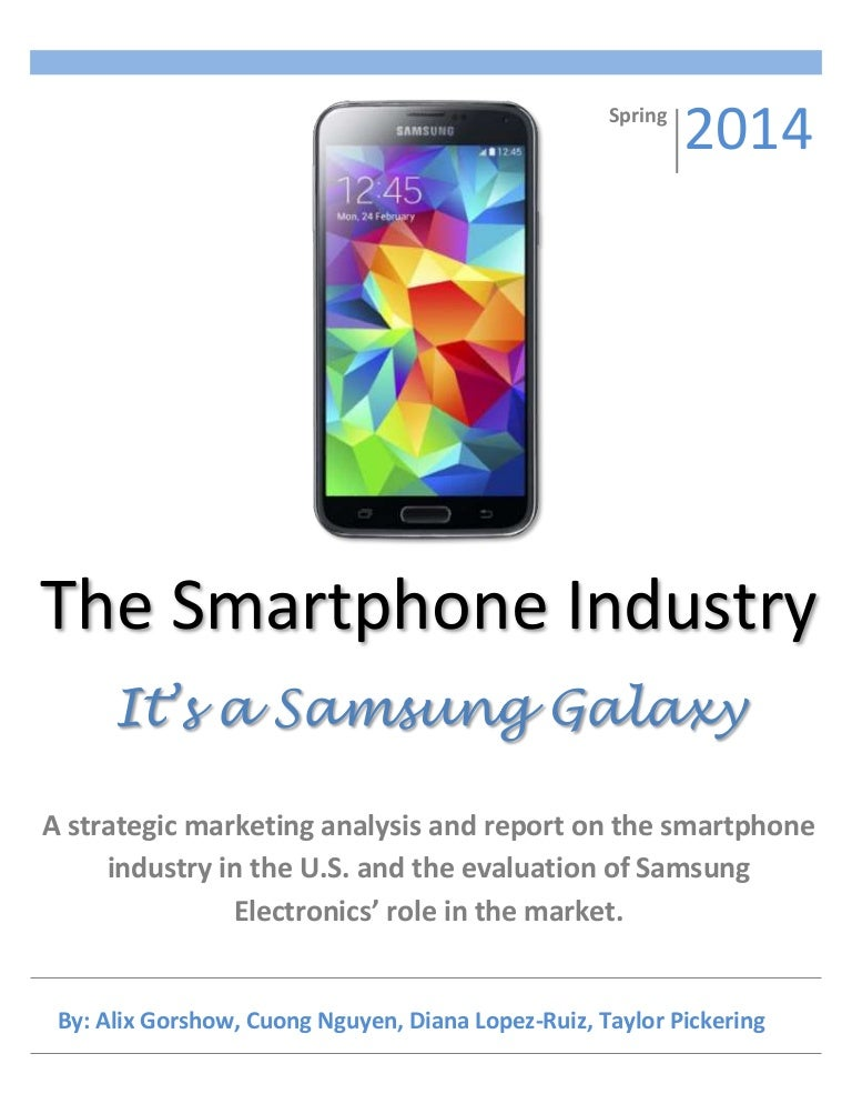 market analysis on smartphone industry Mobile phones and smartphones are the modern age devices they not only serve the basic function of voice calling and text messages but also give other extraordinary services.