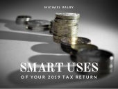 Smart Uses of Your 2019 Tax Return | Michael Ralby