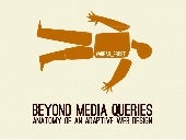 Beyond Media Queries: An Anatomy of an Adaptive Web Design (at Smashing Conference)