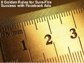 8 Golden Rules for Sure-Fire Success with Facebook Ads