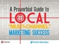 A Proverbial Guide To Local Multi-Channel Marketing Success
