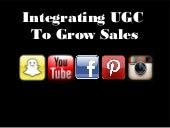 Visual Media: Integrating User Generated Content To Grow Online Sales - Jason Miles
