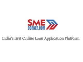 SMEcorner unsecured business loans procedure