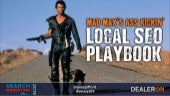 Mad Max's Ass-kickin' Local SEO Playbook