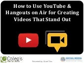 How to Use YouTube & Hangouts on Air for Creating Videos That Stand Out