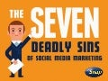 Snap: 7 Deadly Sins of Social Media Marketing