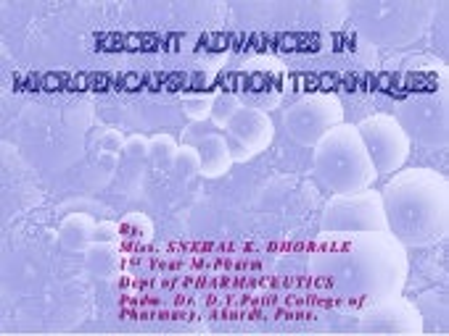 Snehal  term paper- advances in microencapsulation techniques