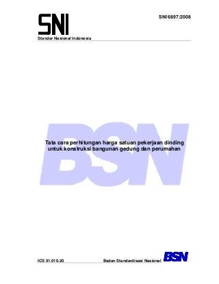 Sni 6897-2008-tata cara perhitungan harga satuan pekerjaan dinding untuk konstruksi bangunan gedung dan perumahan