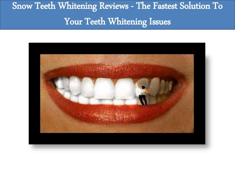 Snow Teeth Whitening Reviews The Fastest Solution To Your Teeth Whi