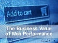 Time is Money - Business Value of Web Performance