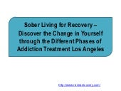 Sober Living for Recovery – Discover the Change in Yourself through the Different Phases of Addiction Treatment Los Angeles