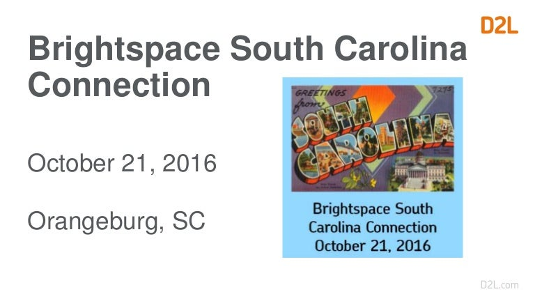 Brightspace South Carolina Connection Opening Session - South central d2l