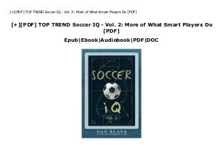 [+][PDF] TOP TREND Soccer IQ - Vol. 2: More of What Smart Players Do [PDF]