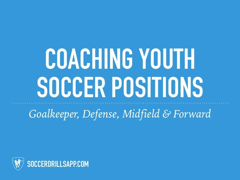 SoccerDrillsApp.com Coaching Youth Soccer Positions