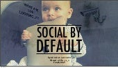 Social by default